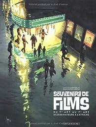 Souvenirs de films : Du 9e art au 7e art, 51 dessinateurs à l'affiche par Jean-Pierre Eugène