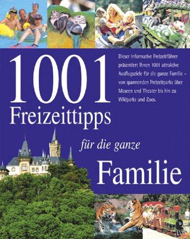 1001 Freizeittipps für die ganze Familie