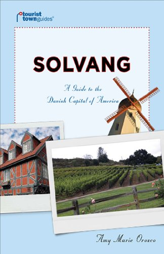 Solvang: A Guide to the Danish Capital of America (Tourist Town Guides)