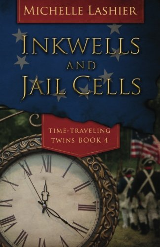 Inkwells and Jail Cells (Time-Traveling Twins) (Volume 4)