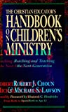 img - for The Christian Educator's Handbook on Children's Ministry: Reaching and Teaching the Next Generation book / textbook / text book
