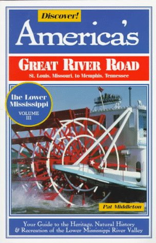 Discover! America's Great River Road: Volume III: St. Louis, Missouri, to Memphis, Tennessee