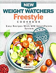 New Weight Watchers Freestyle Cookbook: Healthy & Tasty Freestyle Rapid Weight Loss Program 2020 | Easy Recipes With WW Smart