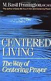 Centered Living, M. Basil Pennington, 0385242913