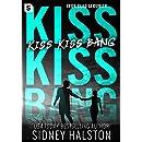 Kiss Kiss Bang: An Iron Clad Security Novel (Iron-clad Security)