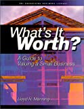 img - for What's It Worth?: A Guide to Valuing a Business (The Successful Business Library) book / textbook / text book
