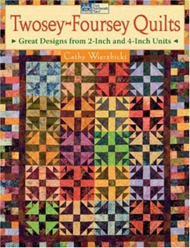 Read Online Twosey-Foursey Quilts: Great Designs from 2-Inch And 4-Inch Units pdf epub