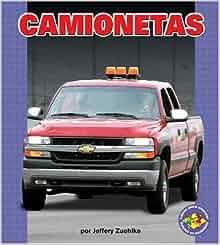 Camionetas (Pickup Trucks) (Libros Para Avanzar-Potencia En Movimiento