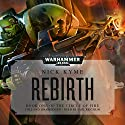 Rebirth: Warhammer 40,000 Audiobook by Nick Kyme Narrated by Saul Reichlin