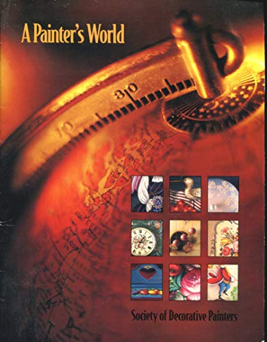 - A Painter's World (Society of Decorative Painters)