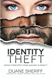 img - for Identity Theft: Satan's Greatest Crime Against Humanity book / textbook / text book