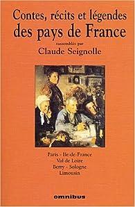 Contes, récits et légendes des pays de France, tome 4 : Paris - Ile de France, Val de Loire, Berry - Sologne, Limousin par Claude Seignolle