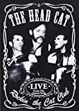 The Head Cat: Rockin the Cat Club - Live from the Sunset Strip