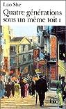 Quatre générations sous un même toit, tome 1 par Lao She