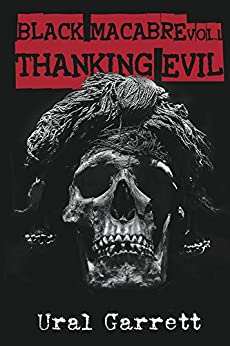 Thanking Evil (Black Macabre Book 1) by [Garrett, Ural]