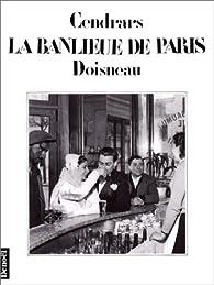 La Banlieue de Paris par Blaise Cendrars