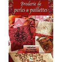 BRODERIE DE PERLES ET PAILLETTES : INITIATION AU  CROCHET DE LUNEVILLE