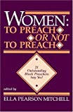 Women - to Preach or Not to Preach?, Ella Pearson Mitchell, 0817011692
