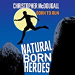 Natural Born Heroes | Christopher McDougall
