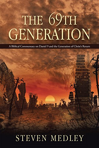 The 69Th Generation: A Biblical Commentary on Daniel 9 and the Generation of Christ'S Return