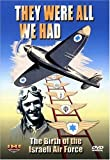 They Were All We Had - The Birth of the Israeli Air Force