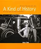 a kind of history mark goodman - A Kind of History. Millerton, New York 1971-1991