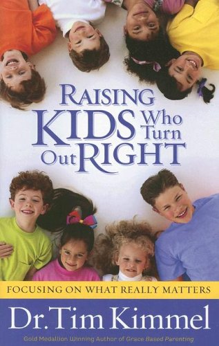 Raising Kids Who Turn Out Right