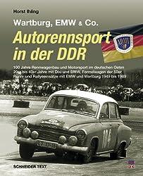 Autorennsport in der DDR: Wartburg, EMW & Co.