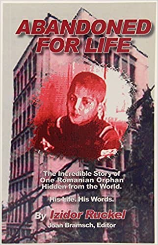 Book Abandoned For Life: The Incredible Storty of One Romanian Orphan Hidden From the World : His Life. His Words.