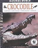 Crocodiles : (Natural World) :