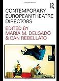 Contemporary European Theatre Directors, , 0415462517