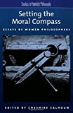 Setting the Moral Compass: Essays by Women Philosophers (Studies in Feminist Philosophy)