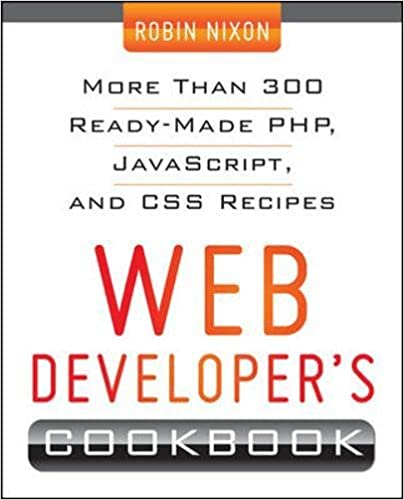Web Developer's Cookbook: Robin Nixon: 9780071794312: Amazon