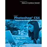 Adobe Photoshop CS4: Comprehensive Concepts and Techniques (Available Titles Skills Assessment Manager (SAM) - Office 2007)