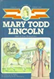 Mary Todd Lincoln, Katharine E. Wilkie, 0785703462
