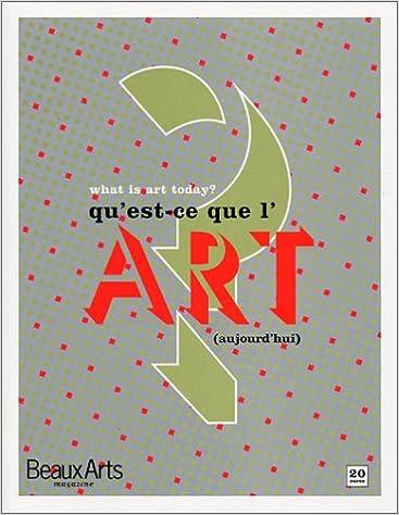 Lire en ligne What is art today ? Qu'est-ce que l'art aujourd'hui ? (livre bilingue) epub, pdf