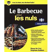 Le barbecue pour les nuls: Édition Québec