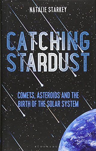 [FREE] Catching Stardust: Comets, Asteroids and the Birth of the Solar System (Bloomsbury Sigma) ZIP