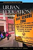 Urban Education, Kathy L. Adams and Dale E. Adams, 1576073629
