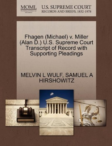 Fhagen (Michael) v. Miller (Alan D.) U.S. Supreme Court Transcript of Record with Supporting Pleadings