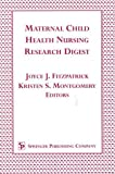 Maternal Child Health Nursing Research Digest 9780826112941