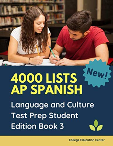 4000 lists AP Spanish Language and Culture Test Prep Student Edition Book 3: The Ultimate Fast track Spanish Literature preparation textbook quick ... answers you need to practice before exam.