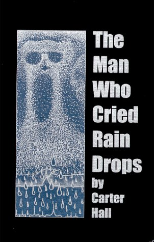 The Man Who Cried Raindrops