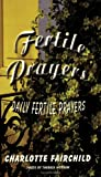 img - for Fertile Prayers: Daily Fertile Prayers book / textbook / text book
