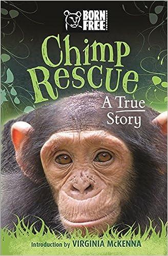 Chimp Rescue: A True Story (Born Free)