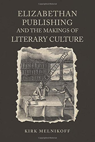 Download Elizabethan Publishing and the Makings of Literary Culture (Studies in Book and Print Culture) PDF ePub book