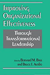BASS: (P) IMPROVING ORGANIZATIONAL EFFECTIVENESS THROUGHTRANSFORMATIONAL LEADERSHIP.