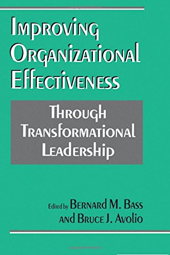 Improving Organizational Effectiveness through Transformational Leadership
