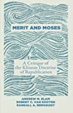 Merit and Moses, Andrew M. Elam and Robert C. Van Kooten, 1625646836