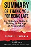 img - for Summary: Thank You For Being Late by Thomas L. Friedman: Understand Main Takeaways and Analysis [5/29/2017] Brisk Reads book / textbook / text book